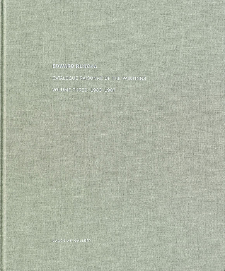Edward Ruscha: Catalogue Raisonné of the Paintings, Volume 3 (Three), 1983-1987