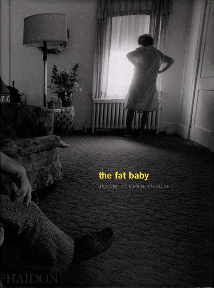 The Fat Baby: Stories by Eugene Richards [SIGNED