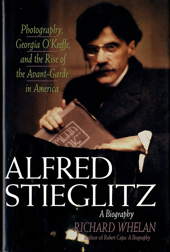 Alfred Stieglitz: A Biography - Photography, Georgia O'Keeffe, and the Rise of the Avant-Garde in...