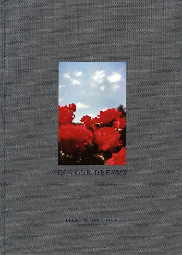 Terri Weifenbach: In Your Dreams (Second Printing