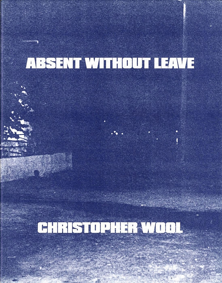Christopher Wool: Absent Without Leave [SIGNED