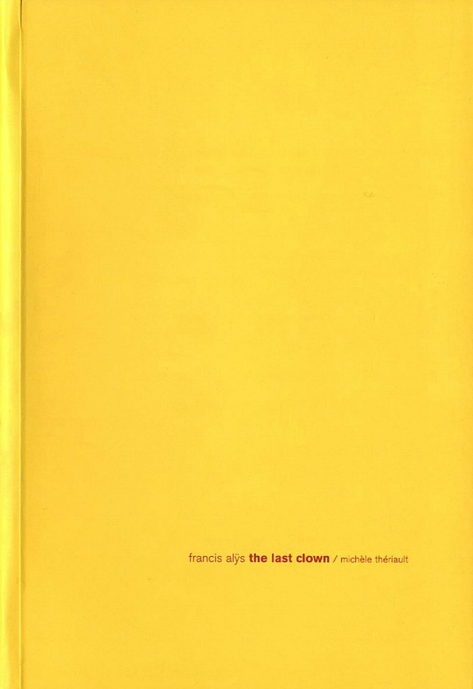Francis Alÿs: The Last Clown