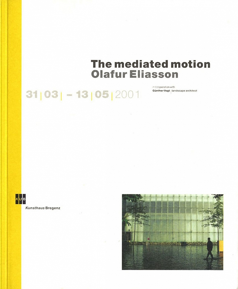 Olafur Eliasson: The Mediated Motion (in cooperation with Günther Vogt, landscape architect