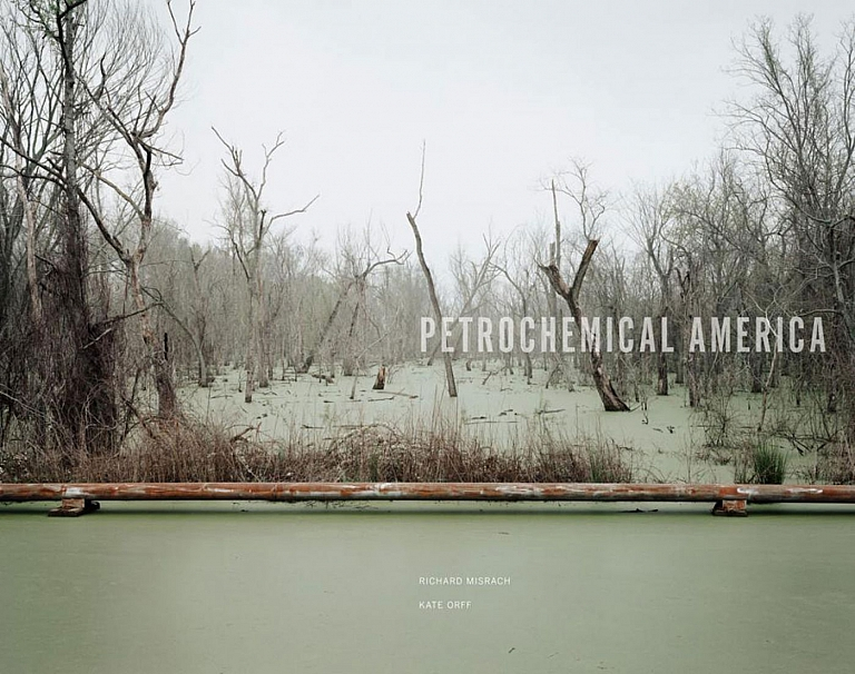 Richard Misrach & Kate Orff: Petrochemical America [SIGNED by Misrach and Orff