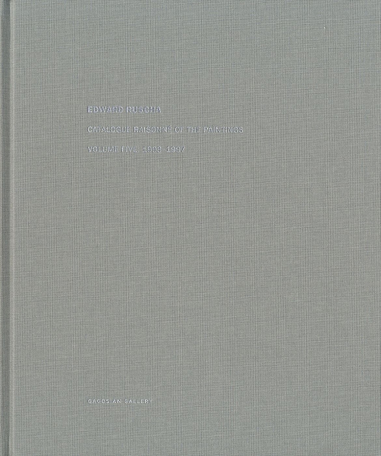 Edward Ruscha: Catalogue Raisonné of the Paintings, Volume 5 (Five), 1993-1997 [SIGNED]