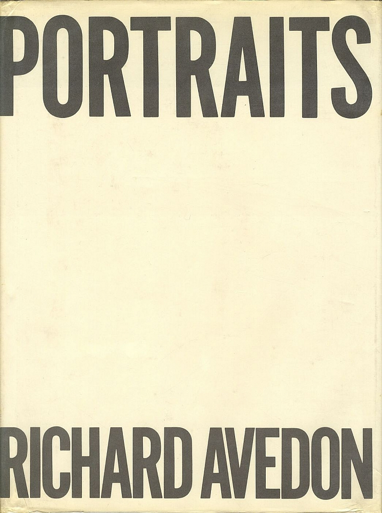 Richard Avedon: Portraits (1976) [SIGNED & INSCRIBED ASSOCIATION COPY]