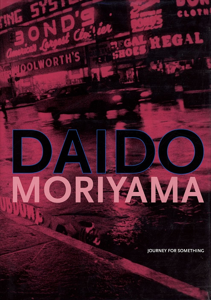 Daido Moriyama: Journey for Something (Reflex Editions) [SIGNED]