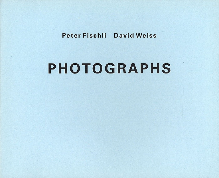 Peter Fischli / David Weiss: Photographs (1989