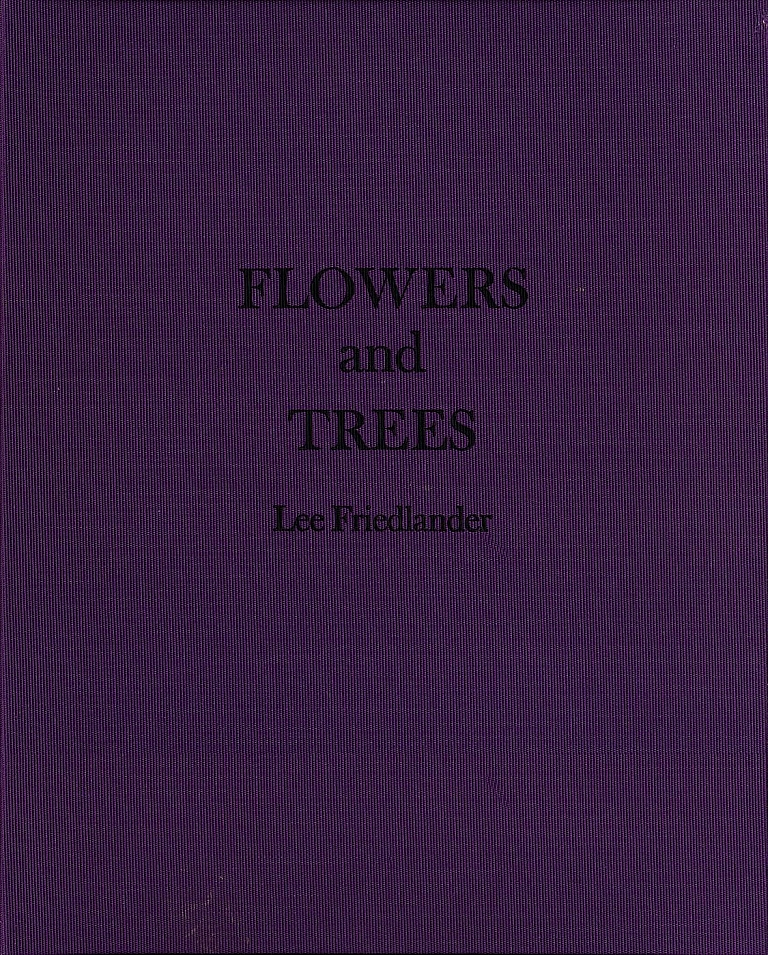 Lee Friedlander: Flowers and Trees [SIGNED