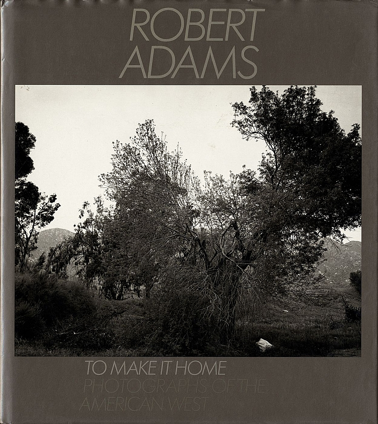Robert Adams: To Make It Home: Photographs of the American West [SIGNED