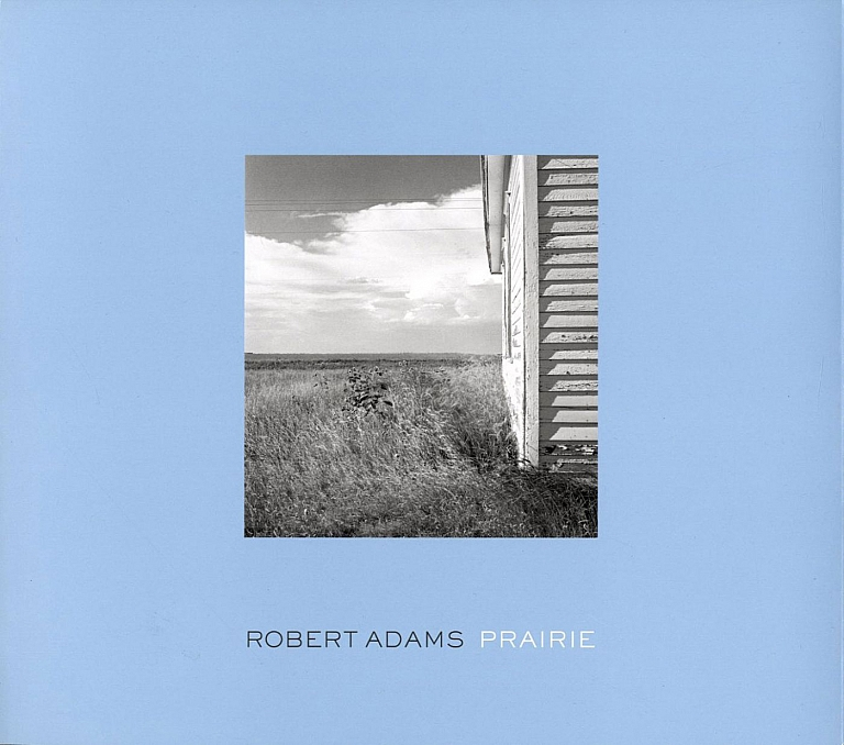 Robert Adams: Prairie, Revised and Expanded Edition