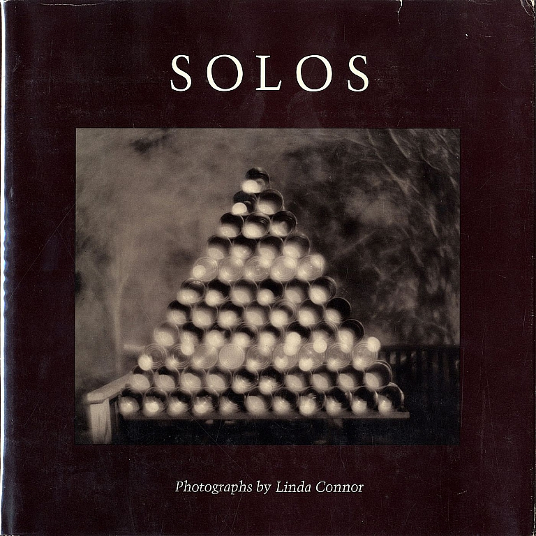 Solos: Photographs by Linda Connor [SIGNED & INSCRIBED