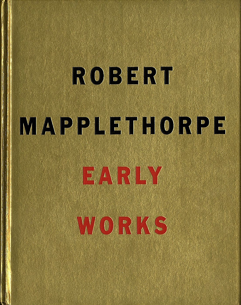 Robert Mapplethorpe: Early Works 1970-1974 (Robert Miller Gallery