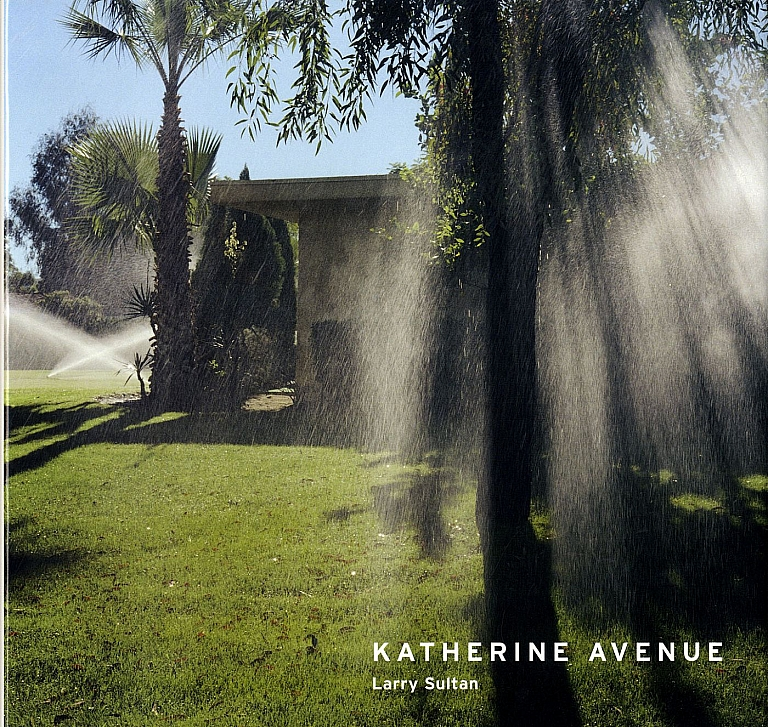 Larry Sultan: Katherine Avenue