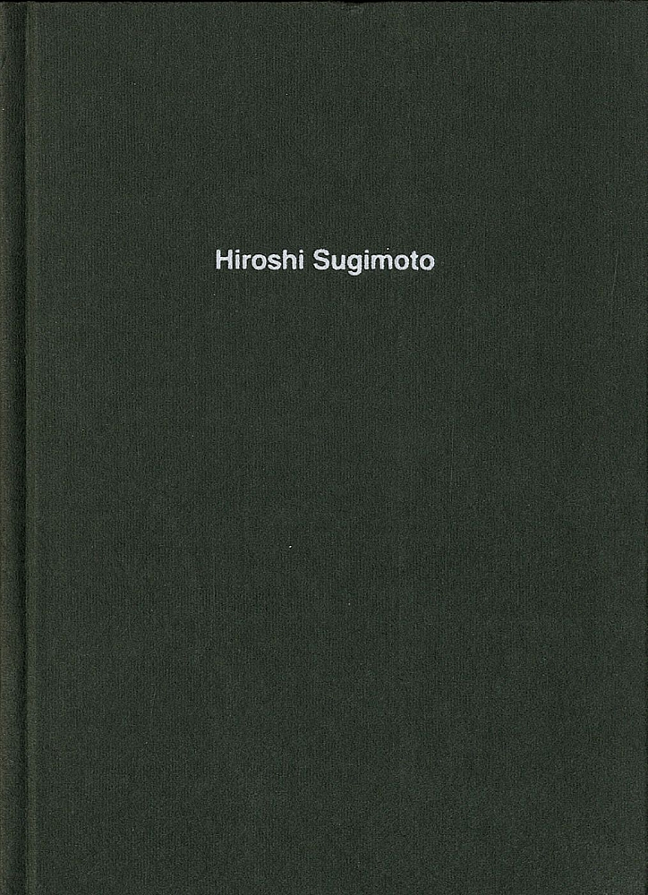 Hiroshi Sugimoto by Kerry Brougher and David Elliott 2005 HB/DJ First Edition