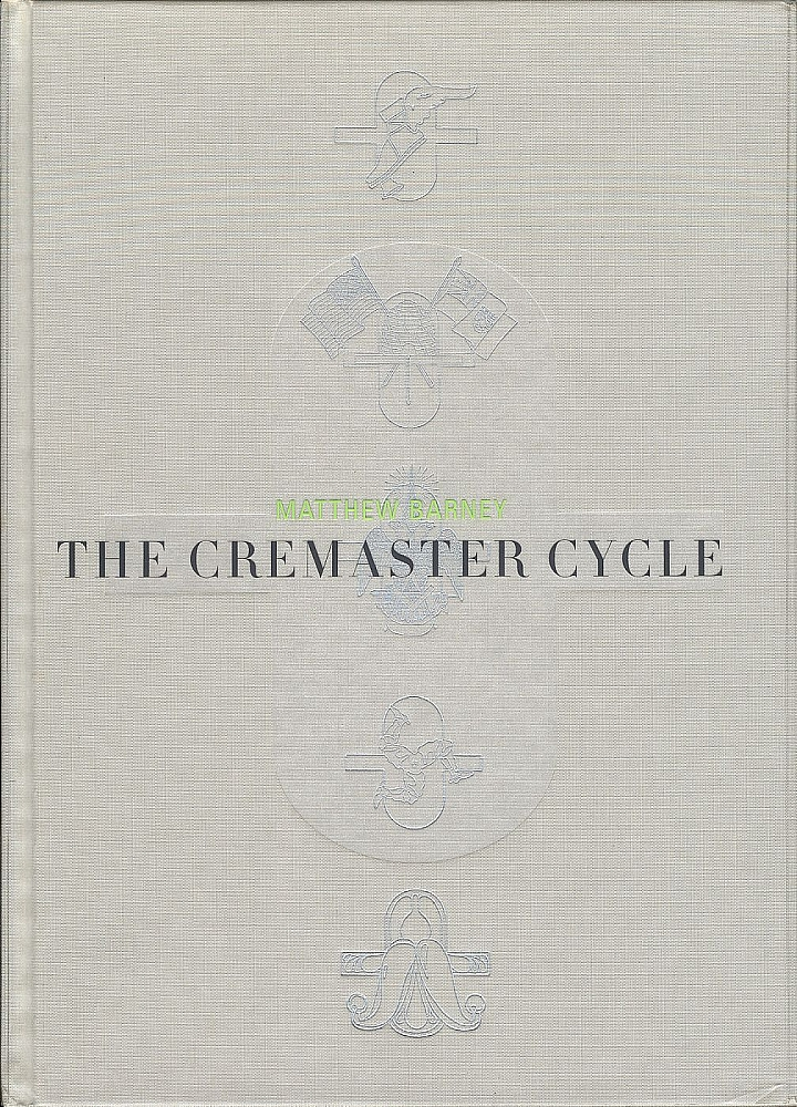 Matthew Barney: The Cremaster Cycle (Hardcover Edition