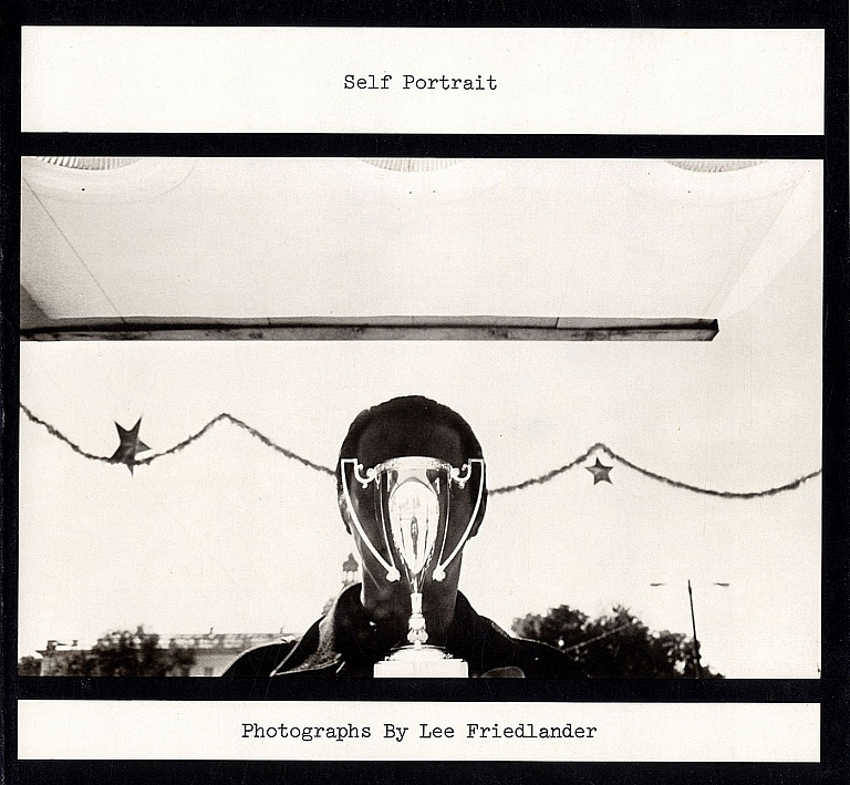 Self Portrait: Photographs by Lee Friedlander (First Edition) [SIGNED