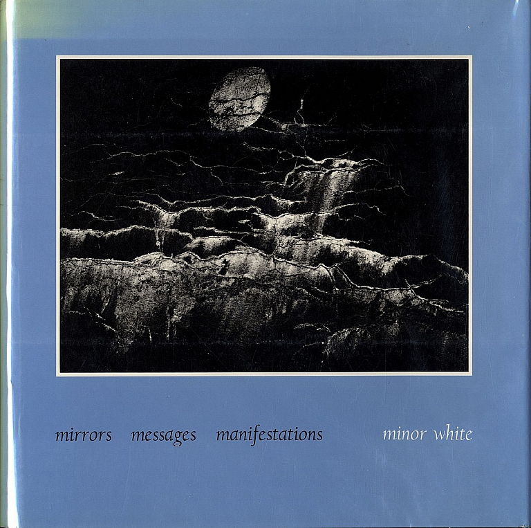 Minor White: Mirrors, Messages, Manifestations (Second Edition