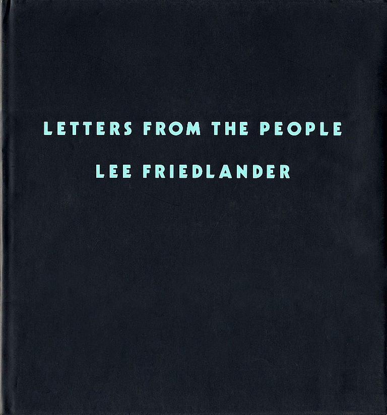 Lee Friedlander: Letters from the People, Limited Edition [SIGNED