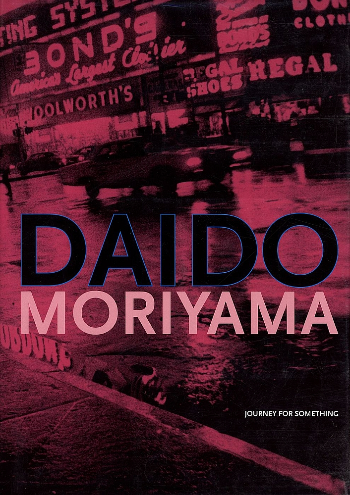 Daido Moriyama: Journey for Something (Reflex Editions) [SIGNED