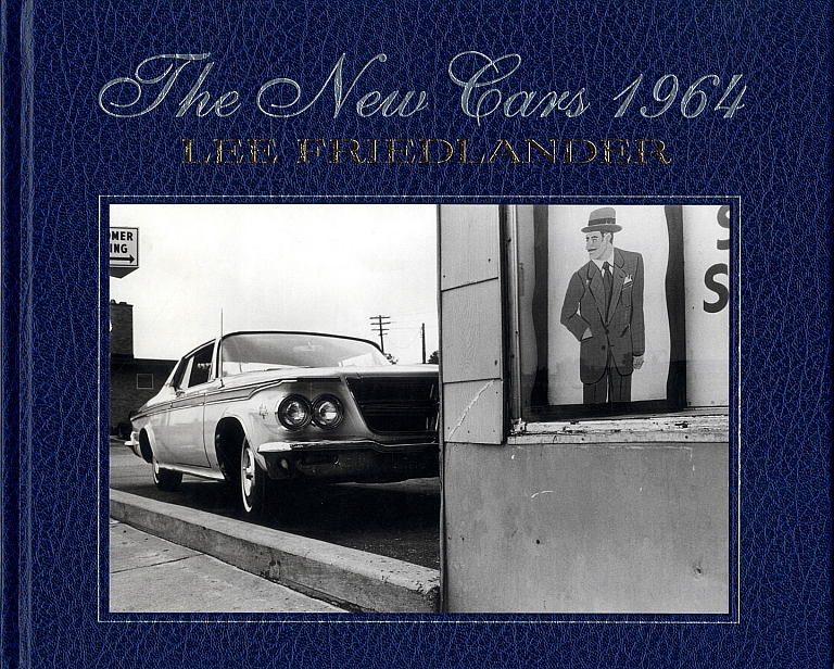 Lee Friedlander: The New Cars 1964 [SIGNED]