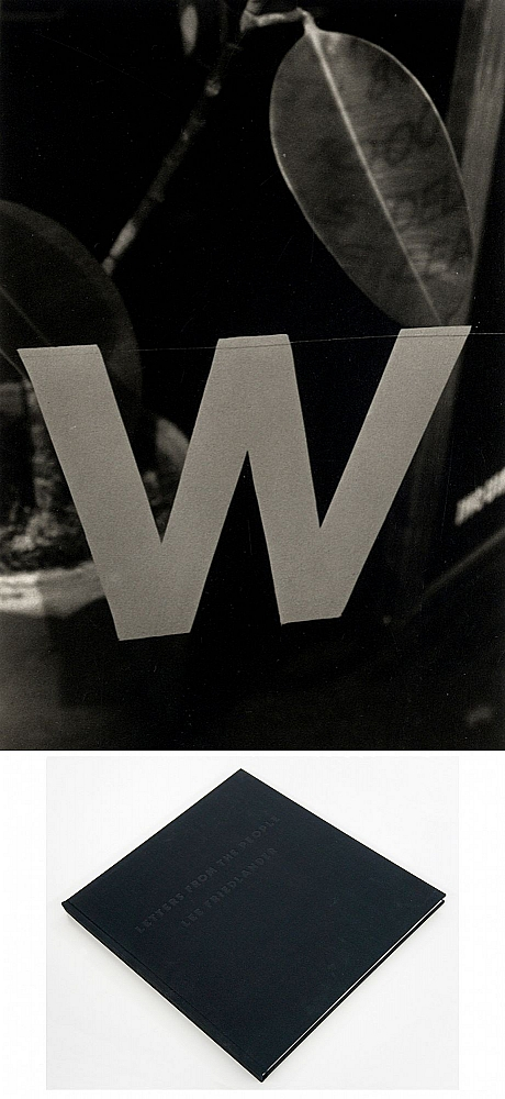 "Lee Friedlander: Letters from the People (Special Limited Edition with One Vintage Gelatin Silver Print: ""W"")"