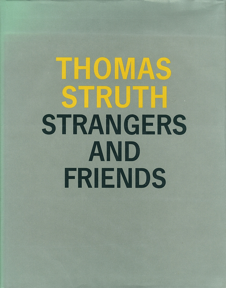 Thomas Struth: Strangers and Friends: Photographs 1986-1992 (Hardcover Edition