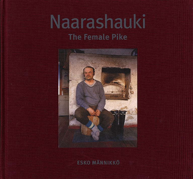 Esko Männikkö: Naarashauki: The Female Pike (Second Edition) [SIGNED