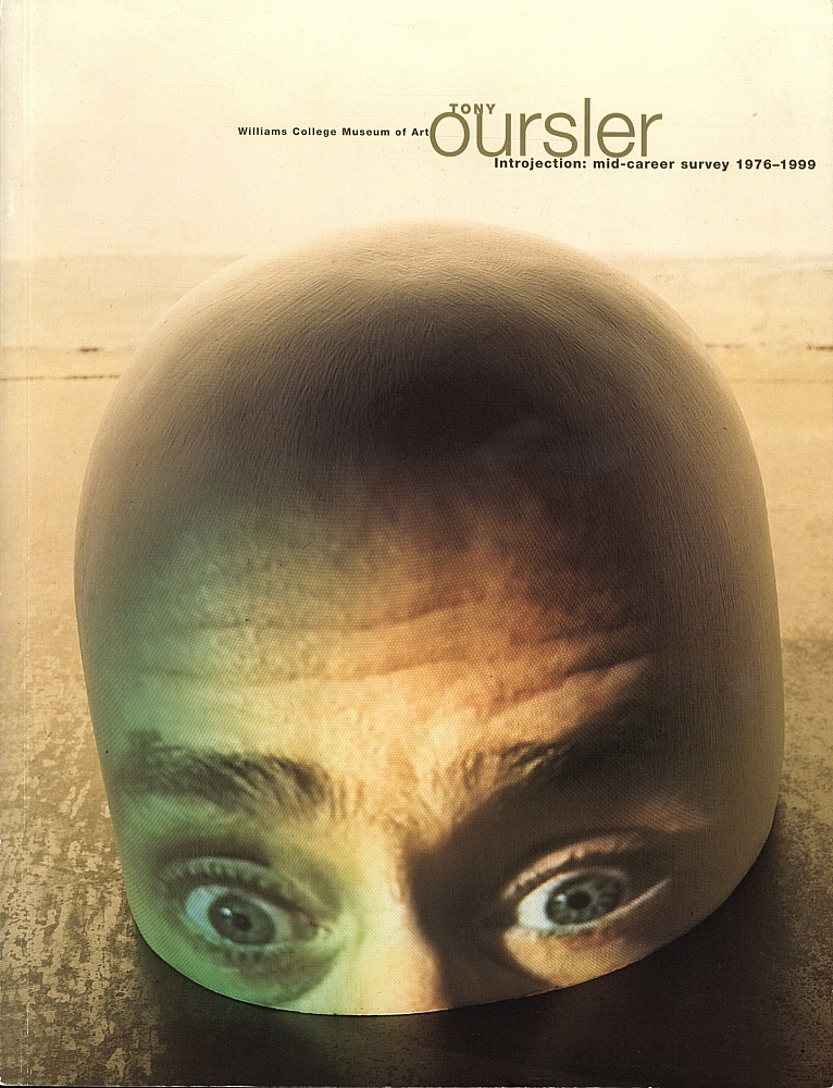 Tony Oursler: Introjection: A Mid-Career Survey 1976-1999
