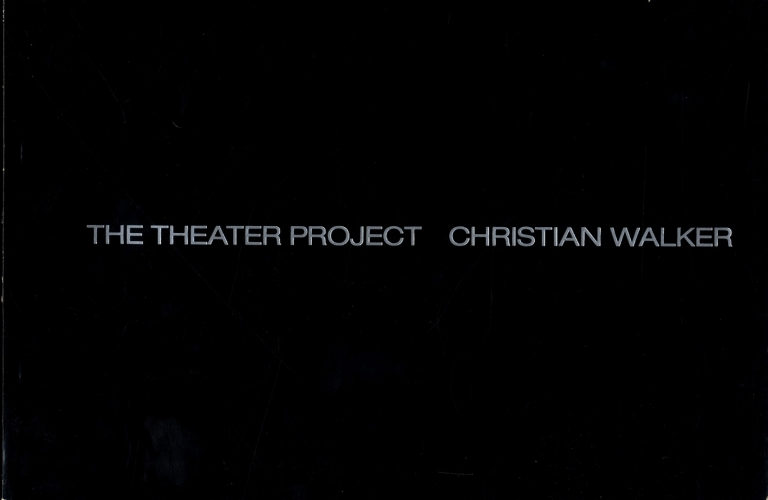 Christian Walker: The Theater Project (Includes 2 Additional Group Exhibition Catalogues