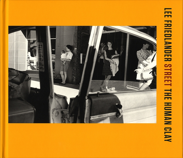Lee Friedlander: The Human Clay (Volume 3): Street [SIGNED