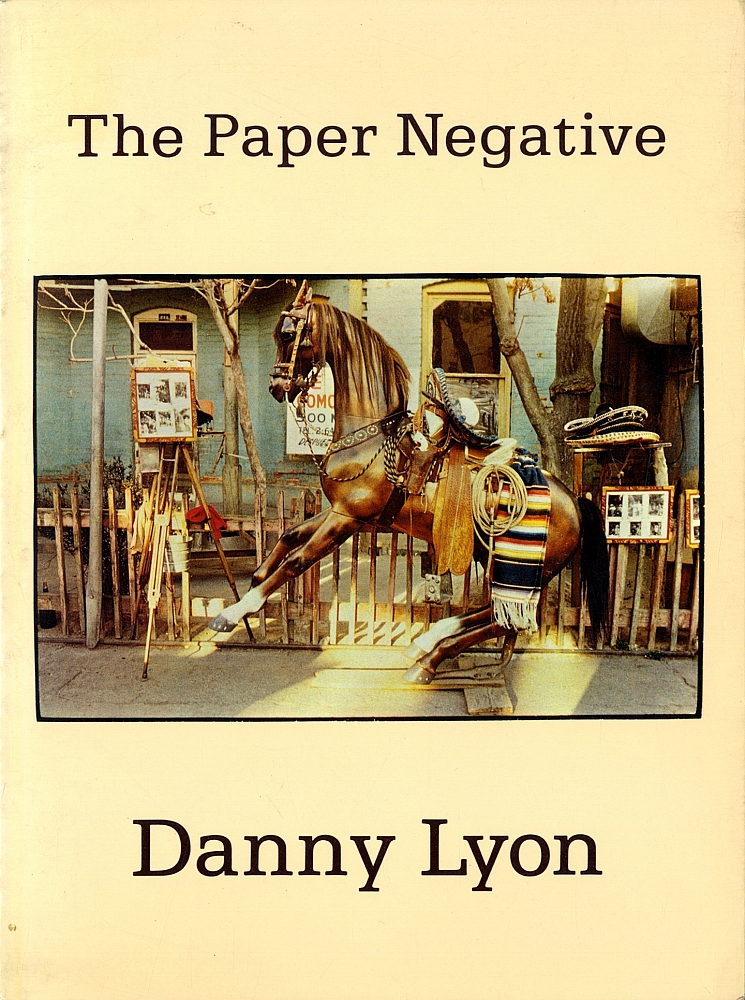 Danny Lyon: The Paper Negative