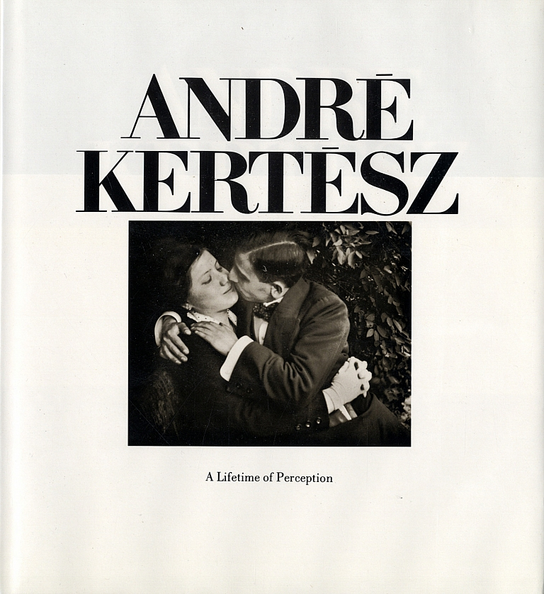 André Kertész: A Lifetime of Perception