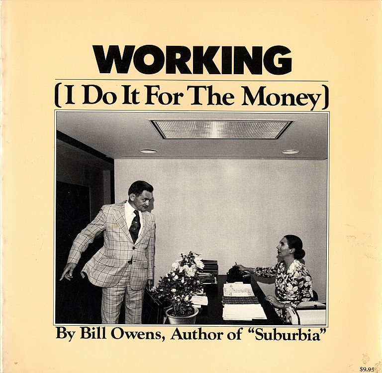 Bill Owens: Working (I Do It For the Money