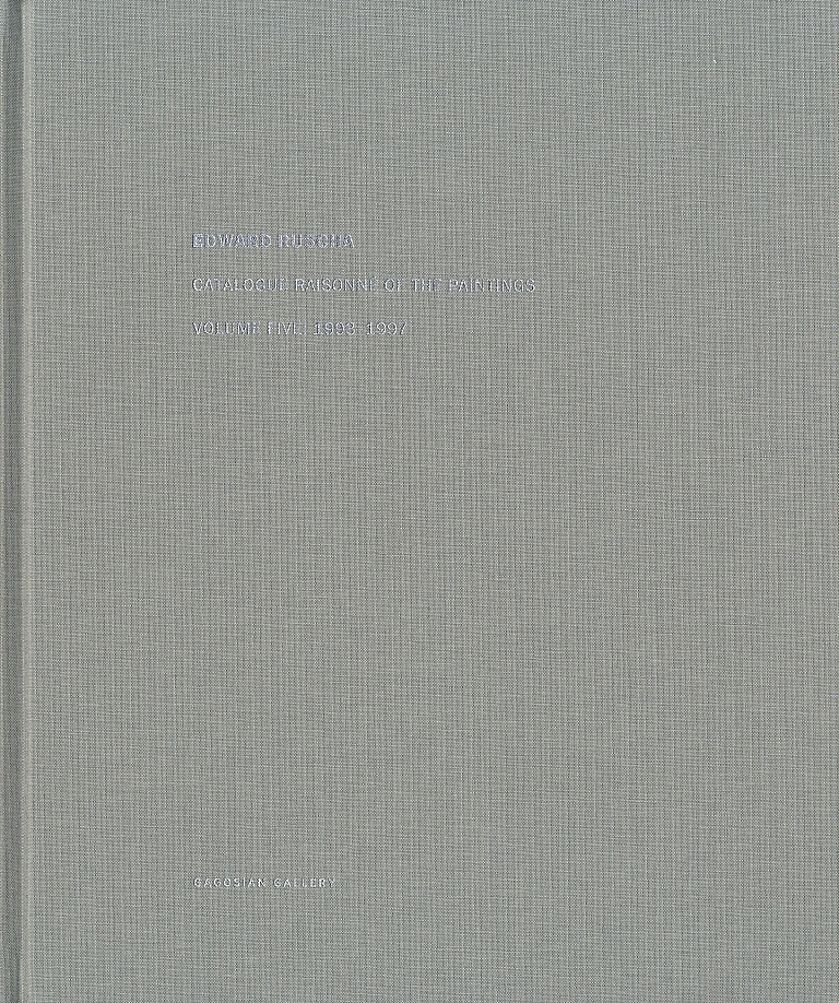 Edward Ruscha: Catalogue Raisonné of the Paintings, Volume 5 (Five), 1993-1997 [SIGNED