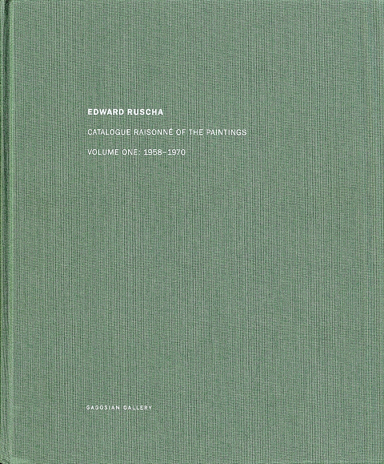 Edward Ruscha: Catalogue Raisonné of the Paintings, Volume 1 (One), 1958-1970 [SIGNED