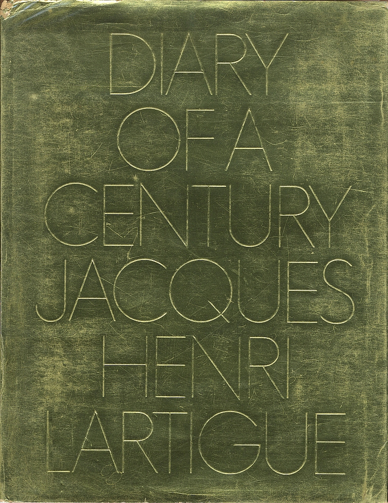 Jacques-Henri Lartigue: Diary of a Century (First Edition