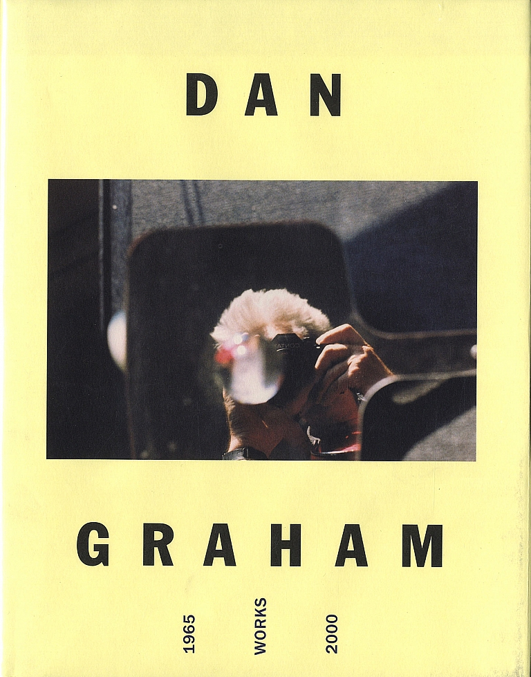 Dan Graham: Works 1965-2000, Catalogue Raisonn&eacute