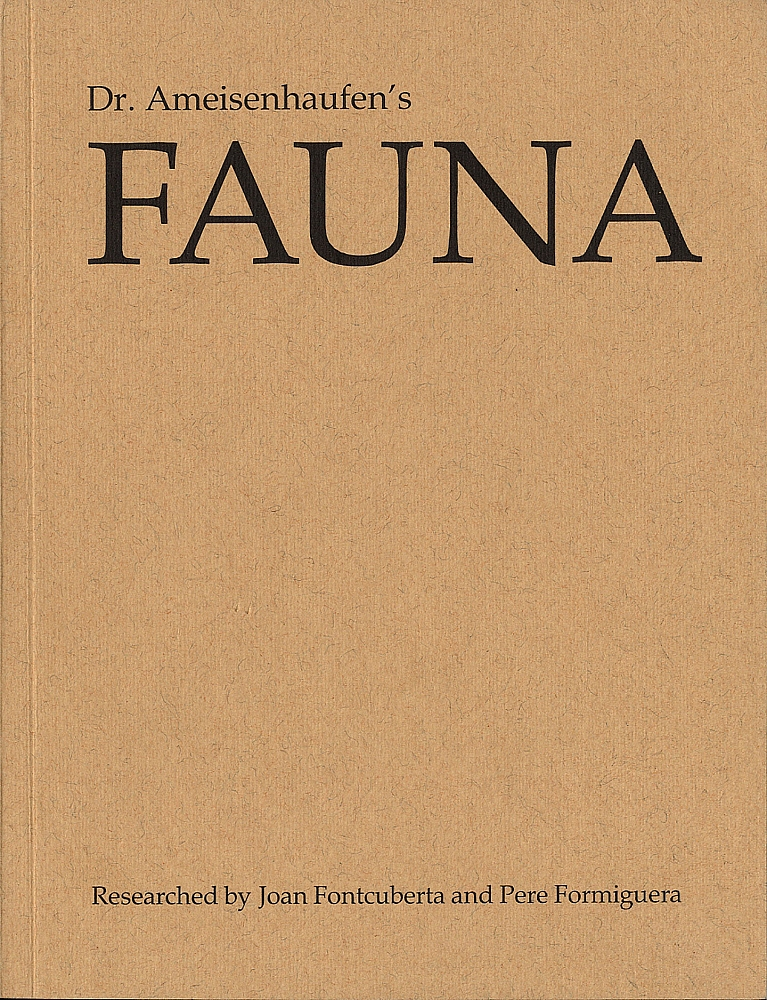 Joan Fontcuberta / Pere Formiguera: Dr. Ameisenhaufen's Fauna (True First Edition, European Photography) [SIGNED by Fontcuberta]
