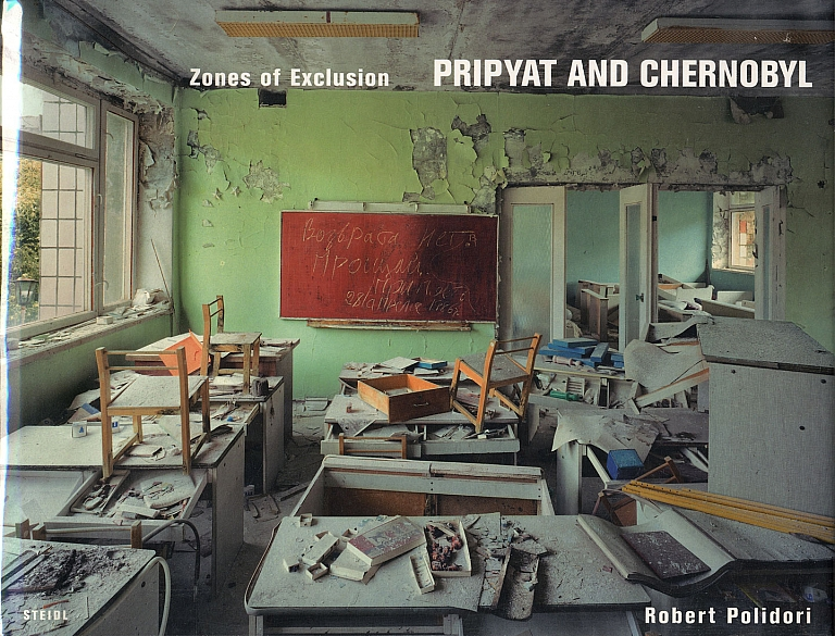 Robert Polidori: Zones of Exclusion, Pripyat and Chernobyl [SIGNED]