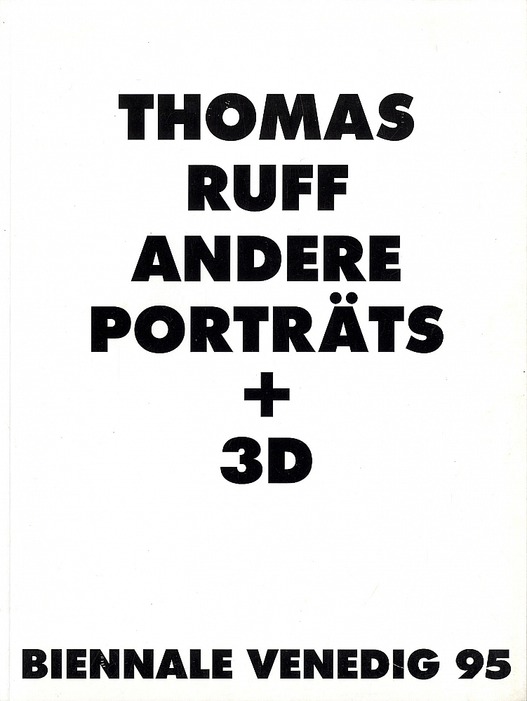 Thomas Ruff: Andere Porträts + 3D