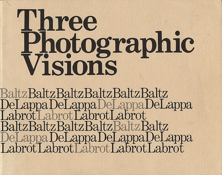 Three Photographic Visions [SIGNED (by Lewis Baltz)]
