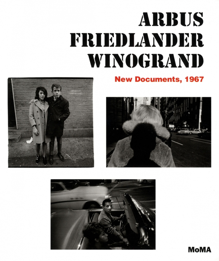 PREORDER: Arbus Friedlander Winogrand: New Documents, 1967 [SIGNED by Friedlander]