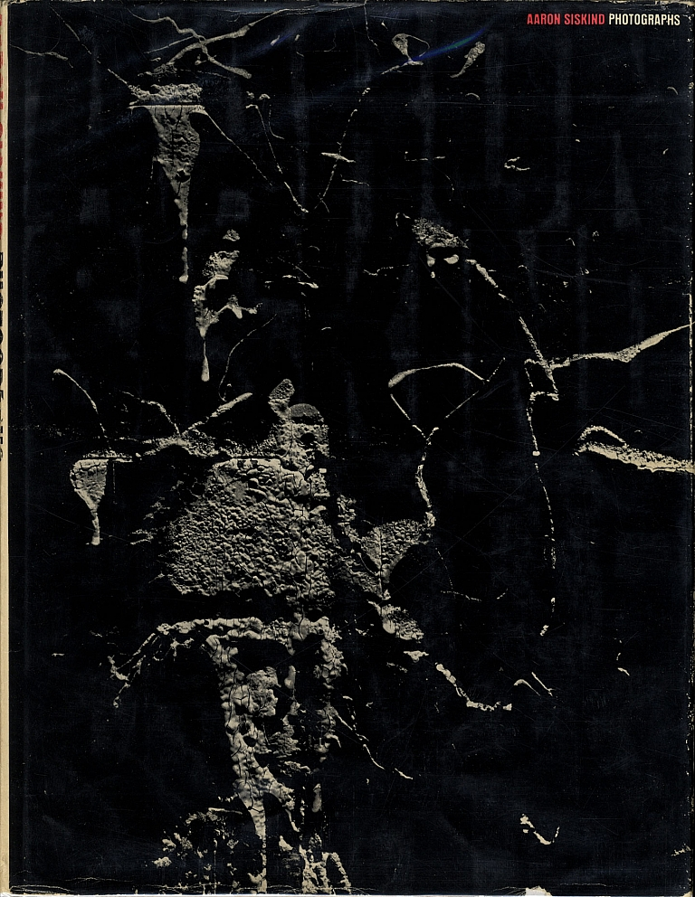 Aaron Siskind: Photographs [ASSOCIATION COPY