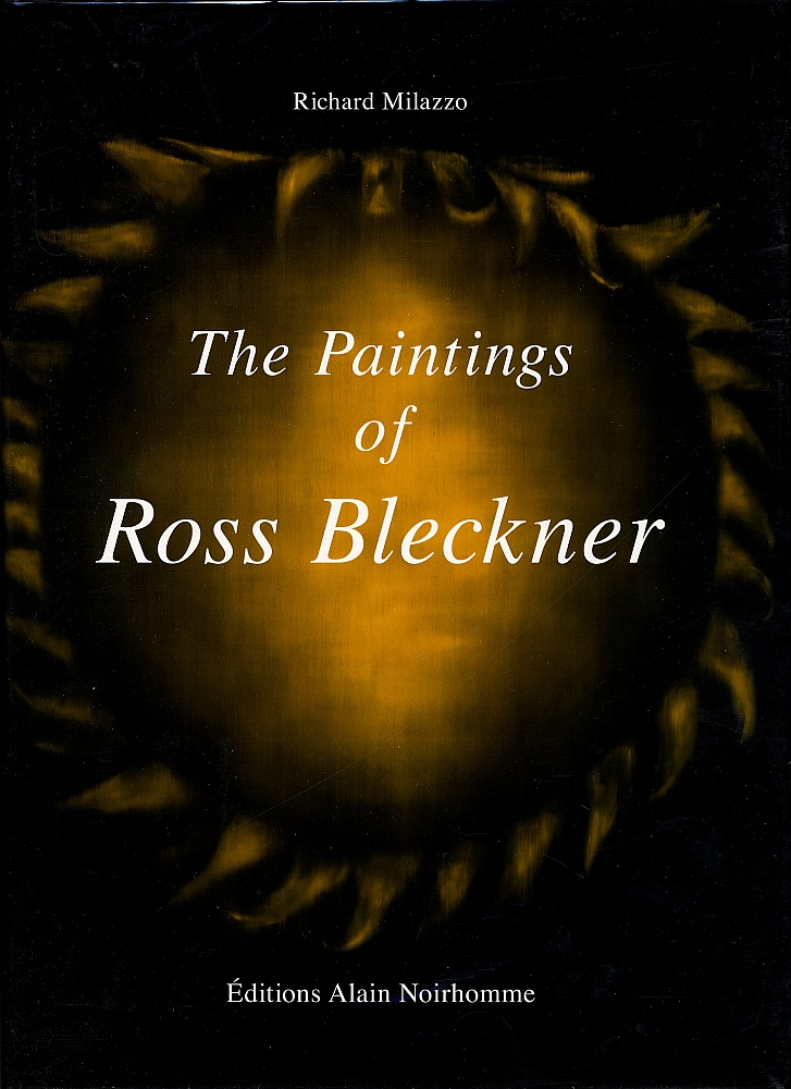 The Paintings of Ross Bleckner (Editions Alain Noirhomme) [SIGNED
