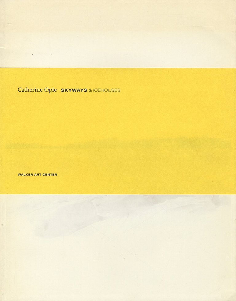 Catherine Opie: Skyways & Icehouses