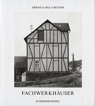 Bernd and Hilla Becher: Fachwerkhäuser des Siegener Industriegebietes (Framework Houses of the Siegen Industrial Region) [SIGNED]. Bernd BECHER, Bernhard and Hilla.