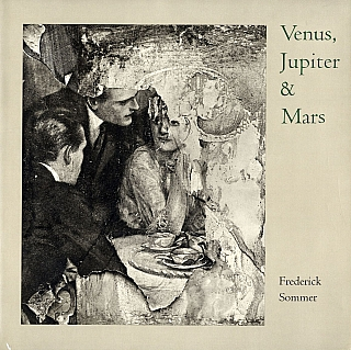 Venus, Jupiter & Mars: The Photographs of Frederick Sommer. Frederick SOMMER, Marvin, HOSHINO, Roberta, HELLMAN, Jonathan, WILLIAMS, John, WEISS.