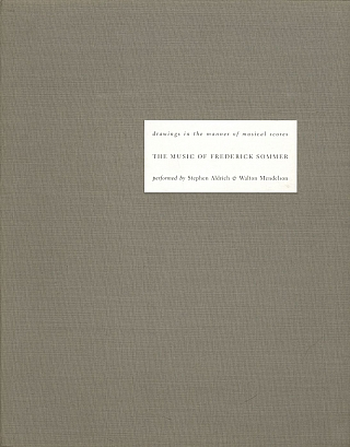 The Music of Frederick Sommer, Limited Edition. Frederick SOMMER, Walton, MENDELSON, Stephen,...