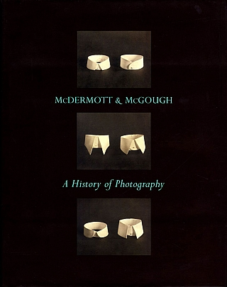 McDermott & McGough: A History of Photography. David MCDERMOTT, Mark Alice, DURANT, Peter, MCGOUGH